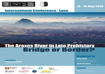 International Conference: The Araxes River in Late Prehistory: Bridge or Border